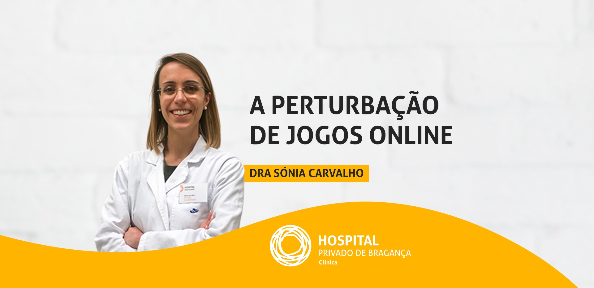 Dra. Sónia Carvalho: Perturbação de Jogos Online