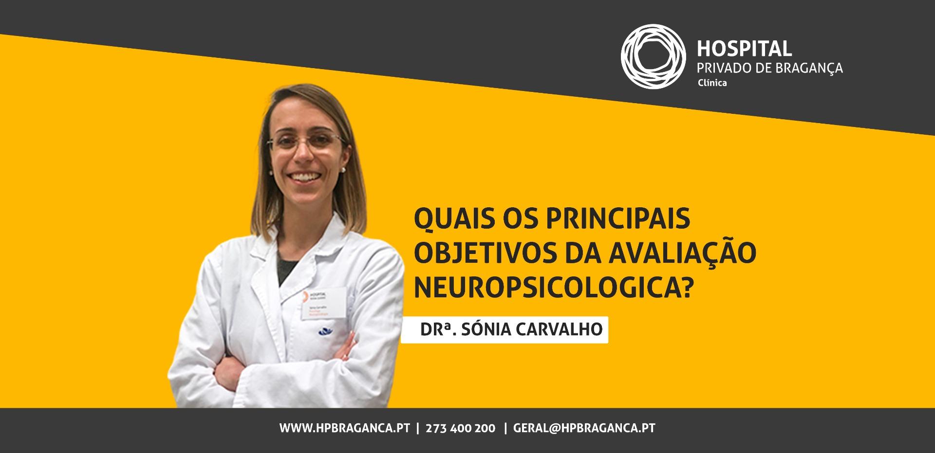 Dra. Sónia Carvalho: Avaliação Neuropsicológica e os seus objetivos